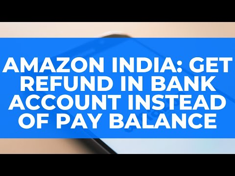 Amazon India: Get Refund in Bank Account Instead of Pay