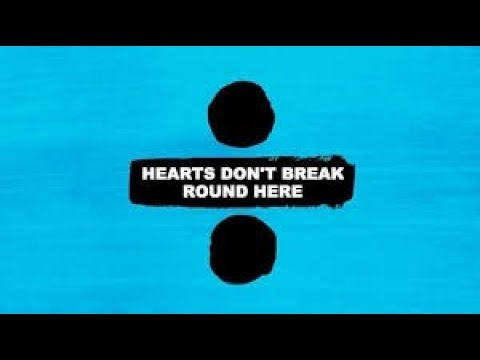 HEARTS DON'T BREAK ROUND HERE - ED SHEERAN Karaoke