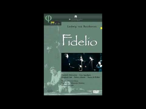 BEETHOVEN: Fidelio op. 72 / Haitink · The Glyndebourne Chorus · The London Philharmonic Orchestra