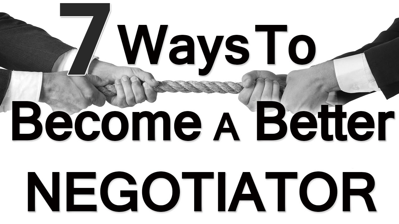 7 Ways To Be A Better Negotiator  Negotiation  How To