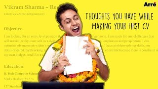 Thoughts You Have While Making Your First CV | How To Make Your Resume Attractive