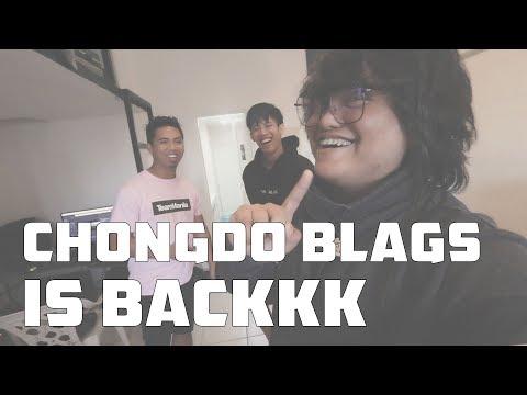 CHONGDO BLAGSS IS BACKKKK