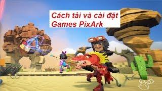 Cách tải và cài đặt game PixArk