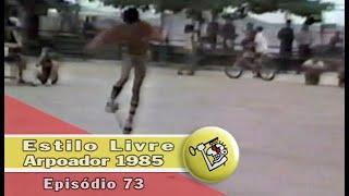 Ep73 Estilo Livre 1985 | Chave Mestra Videos