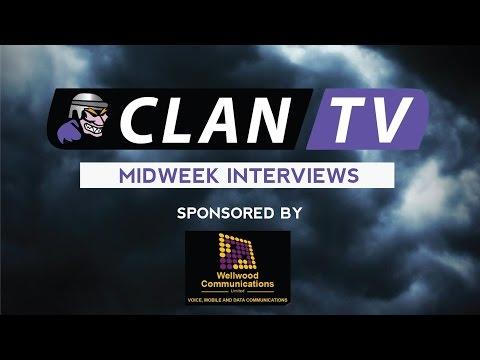 Clan TV Midweek Interview - 21/1/2016