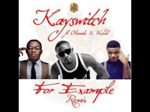 Download Kayswitch    For Example Remix Ft Wizkid & Olamide   YouTube