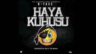 B FACE - HAYAKUHUSU (Official Audio)