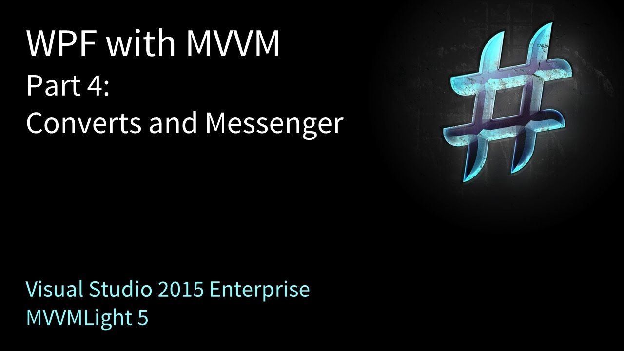 WPF with MVVM Part 4: Converters and Messenger - YouTube