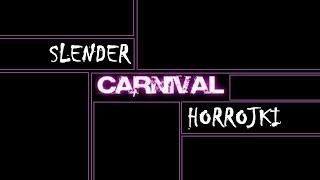 Slender: Carnival - Karnawał to jednak strachu kawał (Horrojki)