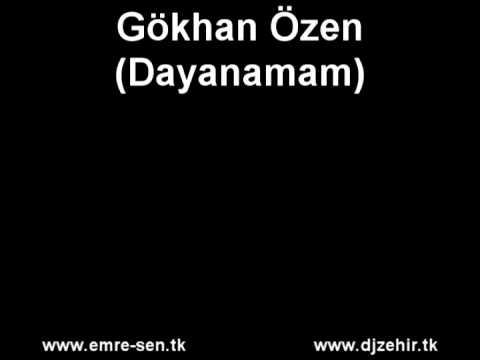 Gökhan Özen - Dayanamam // emre-sen.tk - djzehir.tk