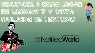 Scarface + Solucion De Textura En Windows 7