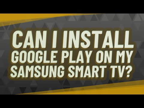 Can I install Google Play on my Samsung Smart TV?