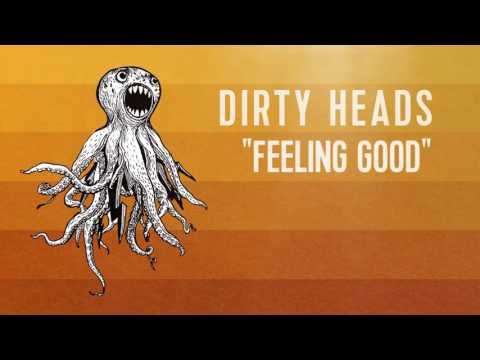Dirty Heads - 'Feeling Good' (Official Audio)