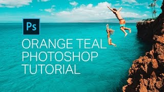 Make Your Photos ORANGE & TEAL with ONLY 2 layers - Photoshop Tutorial