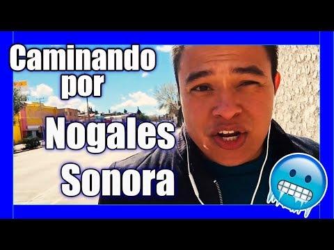 Nogales Sonora   🚶🏽Conociendo Nogales