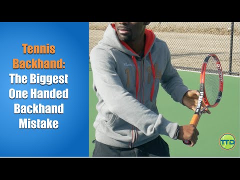 Tennis Backhand: The Biggest One Handed Backhand Mistake...