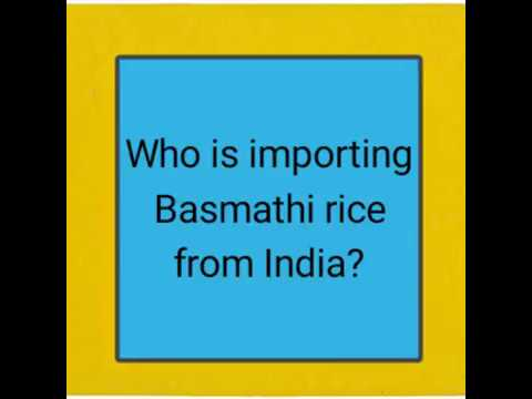 Who is importing Basmathi Rice from India?