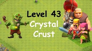Clash of Clans - Single Player Campaign Walkthrough - Level 43 - Crystal Crust