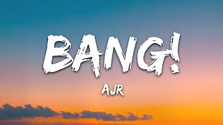 AJR - BANG! (Lyrics)