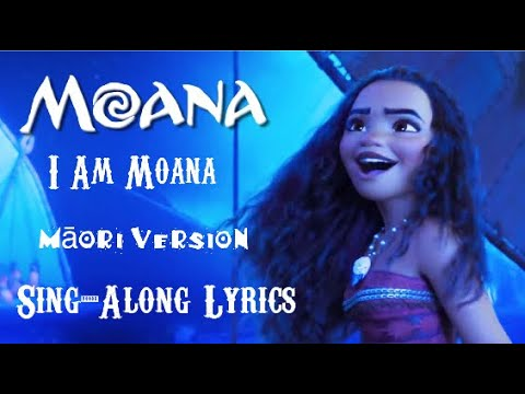 Moana - I Am Moana / Ko Au A Moana • Māori Version • Sing-Along Lyrics
