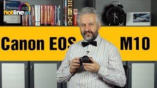 Canon EOS M10 – беззеркальный фотоаппарат для новичков