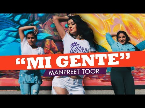 """MI GENTE"" - J.Balvin, Willy William (Choreography by Manpreet Toor)"