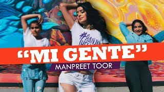 """MI GENTE"" - J.Balvin, Willy William, Beyoncé (Choreography by Manpreet Toor)"