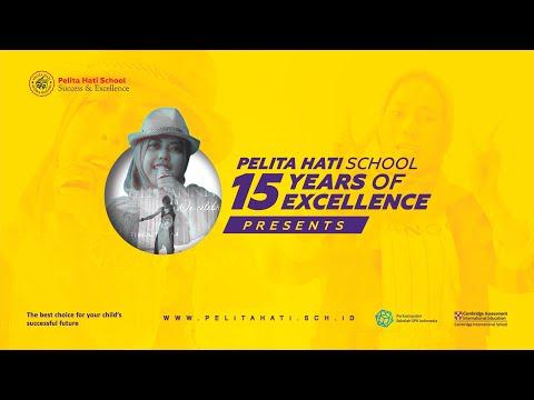 Pelita Hati School 15 Years of Excellence Presents #bestschoolinjember
