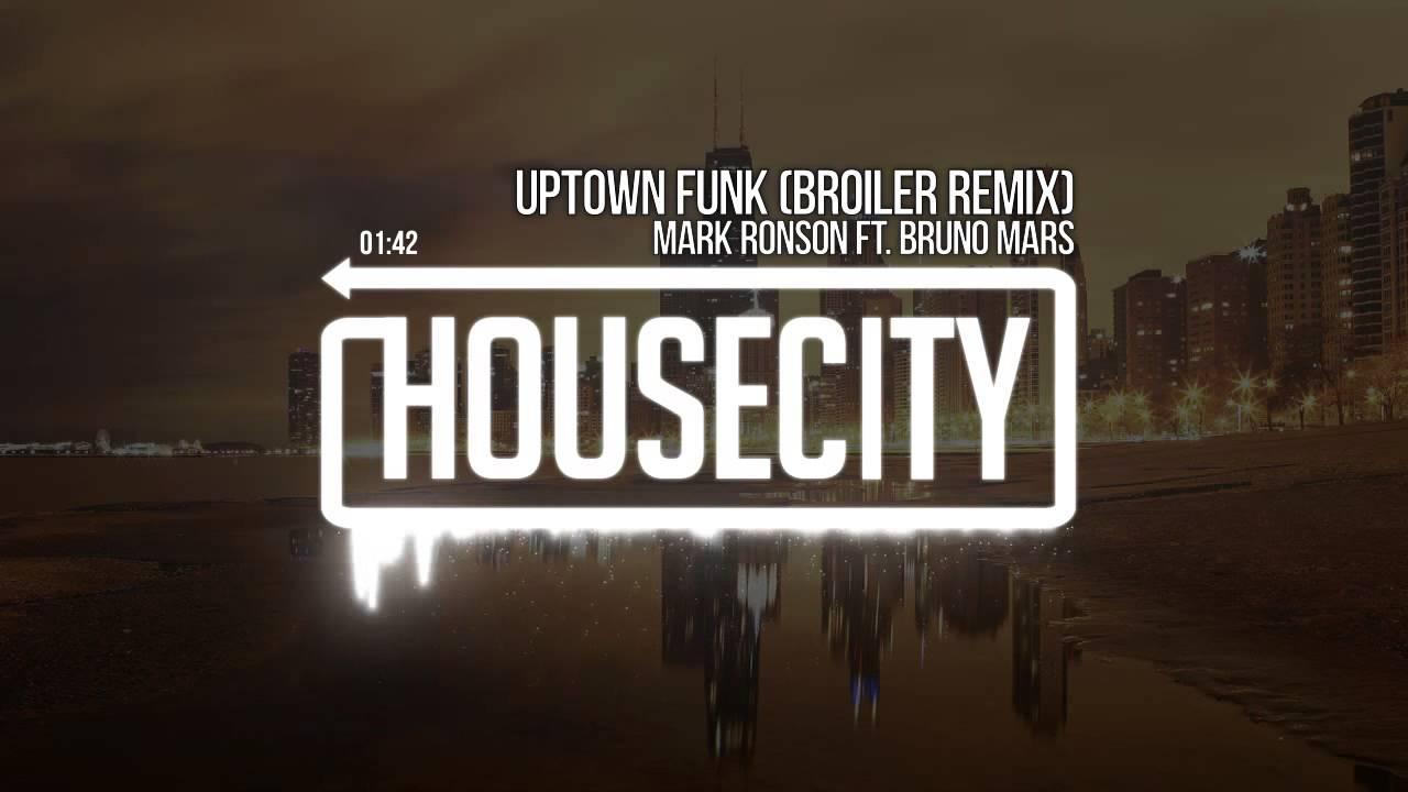 mark-ronson-ft-bruno-mars-uptown-funk-broiler-remix-house-city