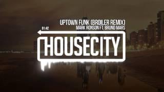 Mark Ronson Ft Bruno Mars Uptown Funk Broiler Remix