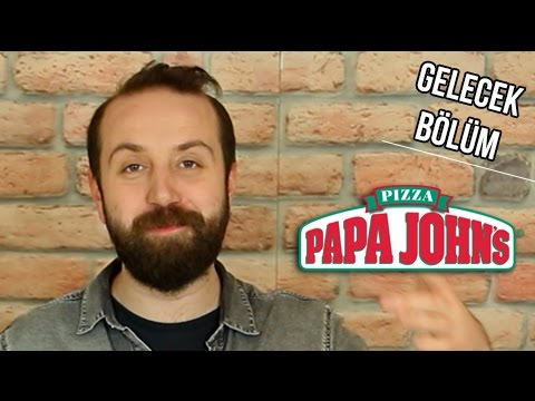 Papa Johns / Yemeğim Nasıl Geldi? - Gelecek Bölüm