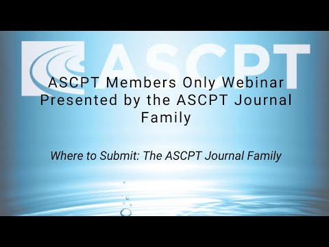 January 2018 Webinar: Where to Submit  the ASCPT Journal Family