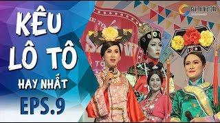Kêu Lô Tô | Tập 9 Full : Lô Tô Tâm Kế và cuộc nội chiến hậu cung | FULL 4K