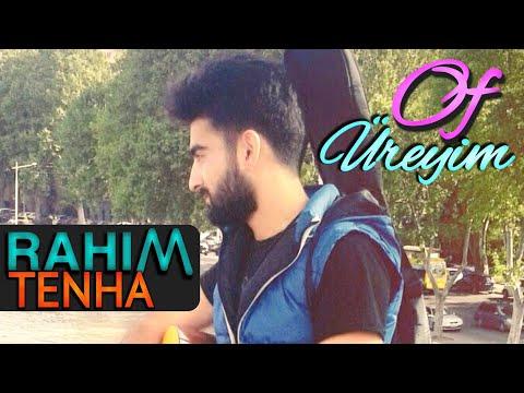 Rahim Tenha - Of Ureyim (Remix) 2018