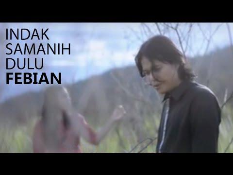 Lagu Minang-Febian-Indak Samanih Dulu