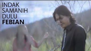 Lagu Minang-Febian-Indak Samanih Dulu MP3