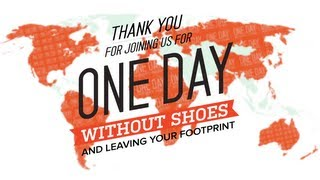 One Day Without Shoes - Thank You Video 2013(http://www.onedaywithoutshoes.com On April 16, 2013, we came together and went without shoes alongside agents of change (YOU!) across 50 countries to ..., 2013-04-23T18:49:37.000Z)