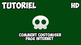 [Tuto|Fr|HD] Comment Customiser page Internet ! Utilisation Plugin Google Chrome/Firefox)