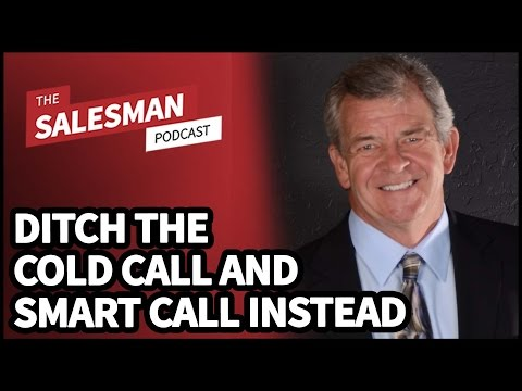 DITCH THE COLD CALL! How To SMART CALL And Eliminate Phone Rejection With Art Sobczak