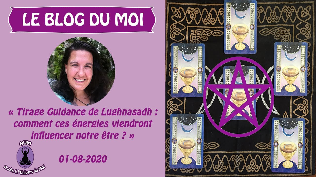 Tirage Guidance de Lughnasadh 01-08-20 : comment ces énergies d'août vont influencer ton être ?