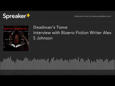 Interview with Bizarro Fiction Writer Alex S Johnson - Trump, Weed, and Otherkin
