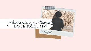 [#11] Zabiorę Twoją intencję do Jerozolimy