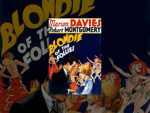Blondie of the Follies is listed (or ranked) 48 on the list The Best Robert Montgomery Movies