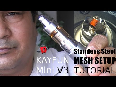 Tutorial: Stainless Steel Mesh in Kayfun Mini V3