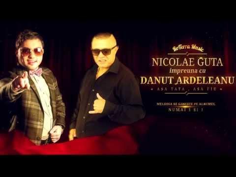 Nicolae Guta si Danut Ardeleanu - Asa tata, asa fiu (Official Track)
