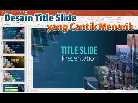 Cara Membuat Slide Judul Presentasi yang Cantik Menarik