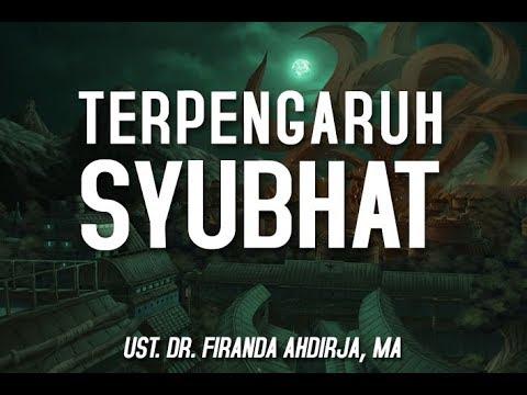 Ust Dr  Firanda Andirja, MA   Terpengaruh Syubhat ( One Minute Booster )