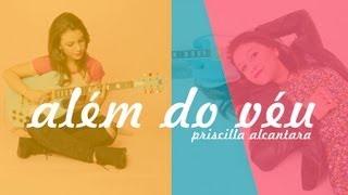 Priscilla Alcantara - Além do Véu