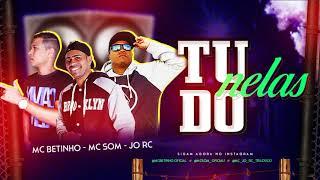 MC BETINHO, MC JO RC E MC SOM - TUDO NELAS