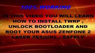How to Root ASUS ZenFone 2 LASER ZE550KL & Unlocking Bootloader without brick